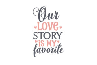 Our Love Story is My Favorite Craft Design By Creative Fabrica Crafts