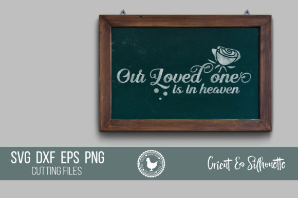 Download Free Our Loved One Is In Heaven Graphic By Boertiek Creative Fabrica for Cricut Explore, Silhouette and other cutting machines.