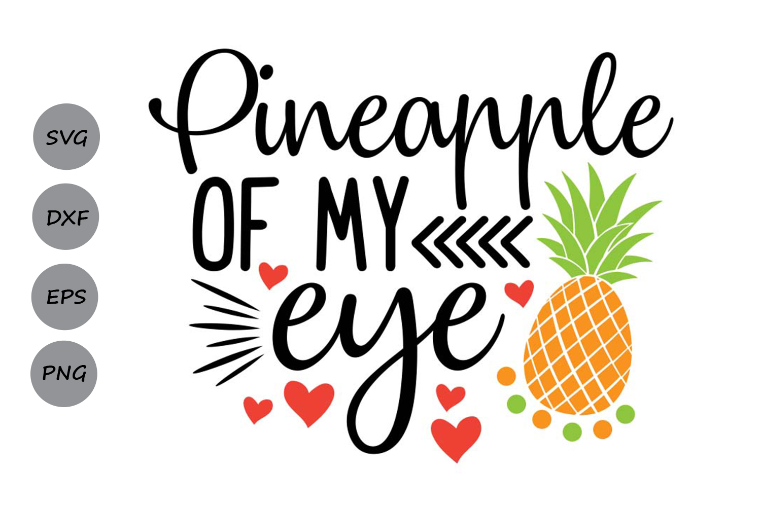 Download Free Pineapple Of My Eye Graphic By Cosmosfineart Creative Fabrica for Cricut Explore, Silhouette and other cutting machines.