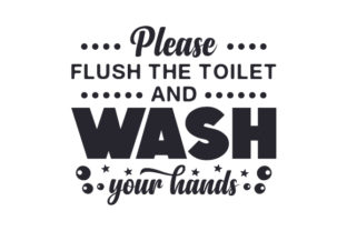 Please Flush the Toilet and Wash Your Hands Craft Design By Creative Fabrica Crafts