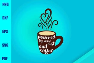Powered By Pixie Dust And Coffee Grafico Por Bumblebeeshop