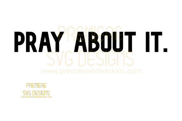 Print on Demand: Pray About It SVG Graphic Crafts By premiereextensions