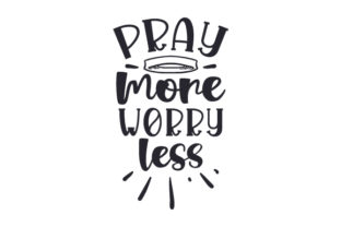 Pray More, Worry Less Craft Design By Creative Fabrica Crafts