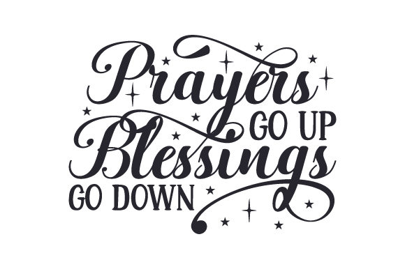 Prayers Go Up Blessings Go Down Religious Craft Cut File By Creative Fabrica Crafts - Image 1