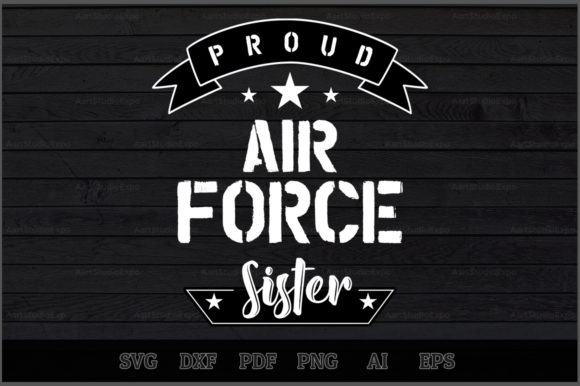 Download Free Proud Air Force Sister Svg Design Graphic By Aartstudioexpo for Cricut Explore, Silhouette and other cutting machines.