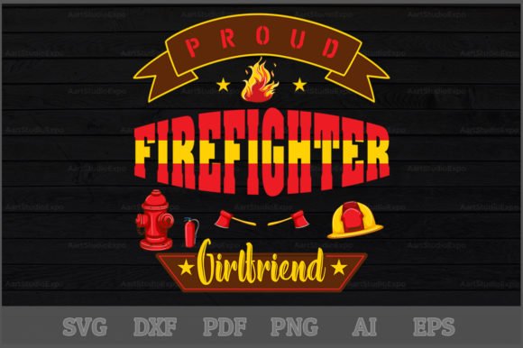 Download Free Proud Firefighter Girlfriend Svg Design Graphic By for Cricut Explore, Silhouette and other cutting machines.