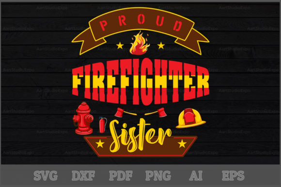 Download Free Proud Firefighter Sister Svg Design Graphic By Aartstudioexpo for Cricut Explore, Silhouette and other cutting machines.