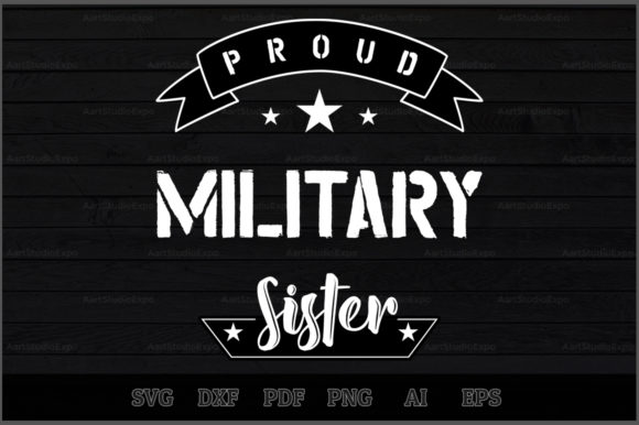 Download Free Proud Military Sister Svg Design Graphic By Aartstudioexpo for Cricut Explore, Silhouette and other cutting machines.