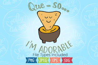 Que-so... I'm Adorable Graphic By Crafty Cuts SVG