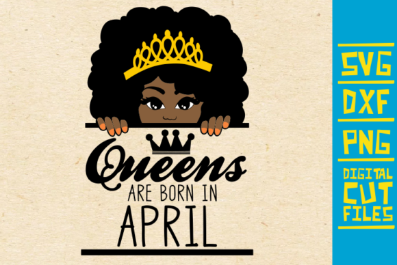 Download Free Queen Are Born In April Grafico Por Svgyeahyouknowme Creative for Cricut Explore, Silhouette and other cutting machines.