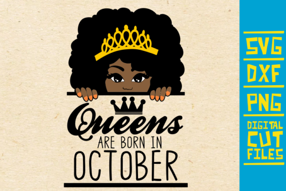 Queen Are Born In October Graphic By Svgyeahyouknowme Creative