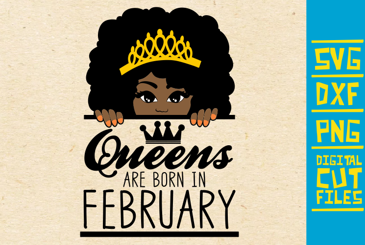 Download Free Queens Are Born In February Graphic By Svgyeahyouknowme for Cricut Explore, Silhouette and other cutting machines.