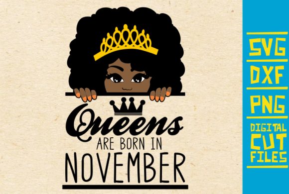 Download Free Queens Are Born In November Grafik Von Svgyeahyouknowme for Cricut Explore, Silhouette and other cutting machines.