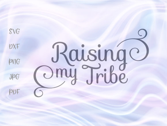 Raising My Tribe Momlife Svg Graphic By Digitals By Hanna Creative Fabrica