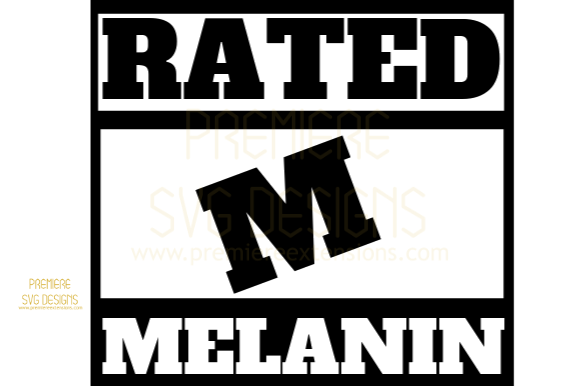 Print on Demand: Rated Melanin SVG Graphic Crafts By premiereextensions