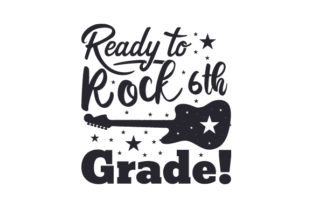 Ready to Rock 6th Grade! Craft Design By Creative Fabrica Crafts