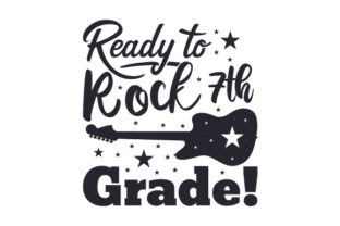 Ready to Rock 7th Grade! Craft Design By Creative Fabrica Crafts