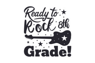 Ready to Rock 8th Grade! Craft Design By Creative Fabrica Crafts