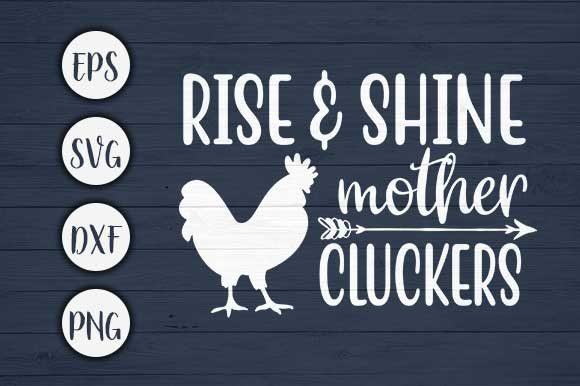 Print on Demand: Rise & Shine Mother Farm Svg Cut File Graphic Crafts By CreativeArt