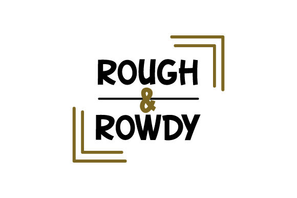 Download Free Rough Rowdy Svg Cut File By Creative Fabrica Crafts Creative for Cricut Explore, Silhouette and other cutting machines.