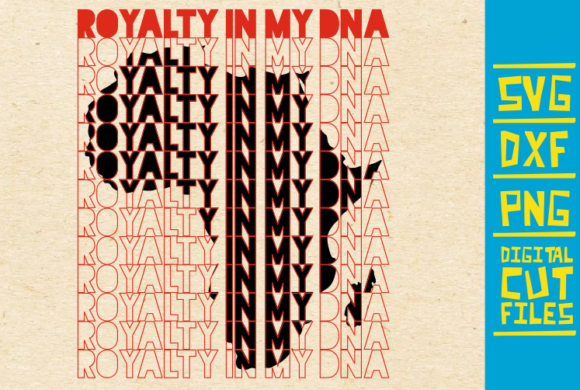 Download Free Royalty Is My Dna Svg Black Girl Magic Graphic By for Cricut Explore, Silhouette and other cutting machines.