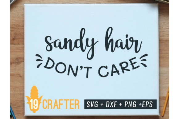Print on Demand: Sandy Hair Don't Care Summer Beach Graphic Crafts By great19