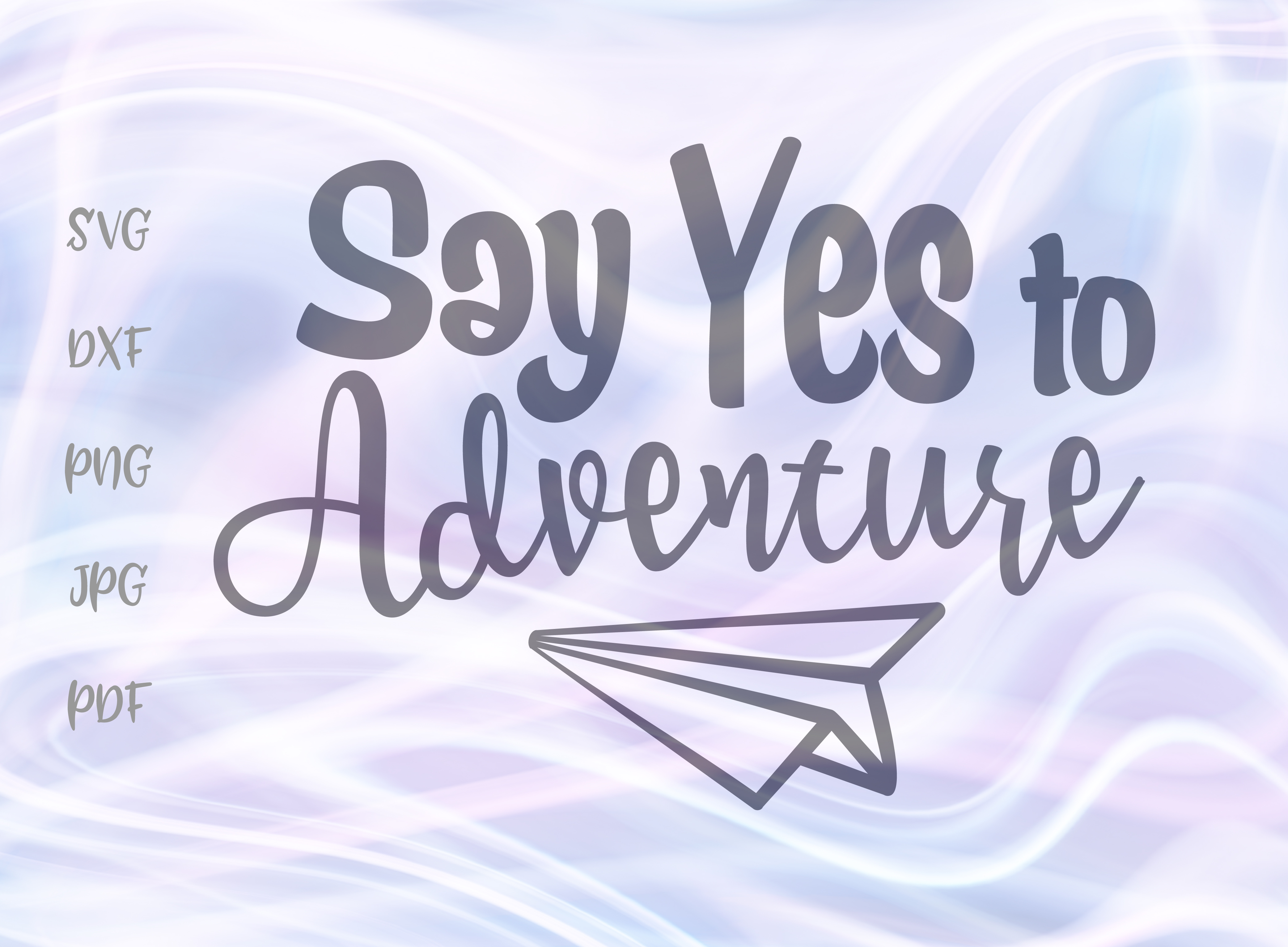 Download Free Say Yes To Adventure Svg Graphic By Digitals By Hanna Creative for Cricut Explore, Silhouette and other cutting machines.