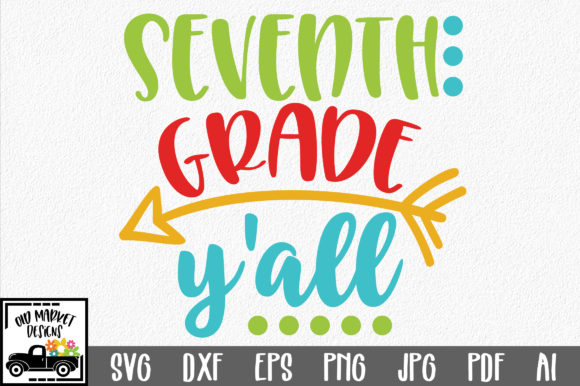 Download Free Seventh Grade Y All Graphic By Oldmarketdesigns Creative Fabrica for Cricut Explore, Silhouette and other cutting machines.