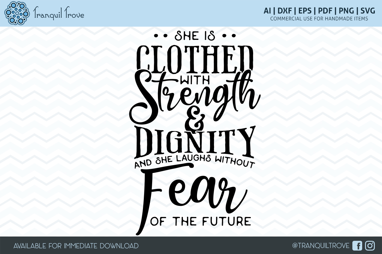 Download Free She Is Clothed With Strength And Dignity Graphic By Lori Peters for Cricut Explore, Silhouette and other cutting machines.