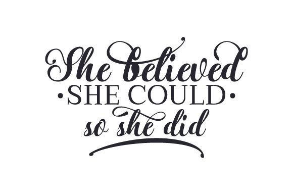 She Believed She Could so She Did Motivational Craft Cut File By Creative Fabrica Crafts