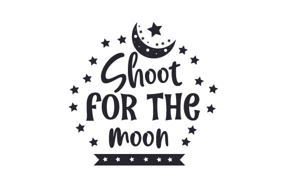 Download Free Shoot For The Moon Svg Cut File By Creative Fabrica Crafts for Cricut Explore, Silhouette and other cutting machines.