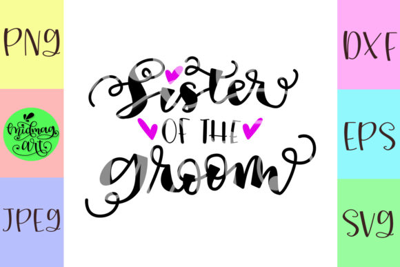 Download Free Sister Of The Groom Svg Wedding Svg Graphic By Midmagart for Cricut Explore, Silhouette and other cutting machines.