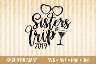 Download Free Sisters Trip 2019 Svg Cut File Graphic By Svgenthusiast for Cricut Explore, Silhouette and other cutting machines.