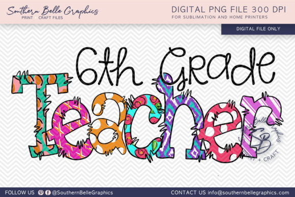 Sixth Grade Teacher Graphic Crafts By Southern Belle Graphics