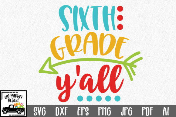 Download Free Sixth Grade Y All Svg Graphic By Oldmarketdesigns Creative Fabrica for Cricut Explore, Silhouette and other cutting machines.
