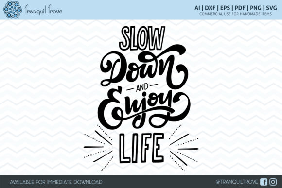 Download Free Slow Down And Enjoy Life Grafico Por Lori Peters Creative Fabrica for Cricut Explore, Silhouette and other cutting machines.