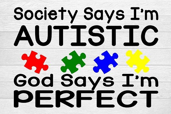Download Free Society Says I M Autistic Graphic By Family Creations Creative for Cricut Explore, Silhouette and other cutting machines.