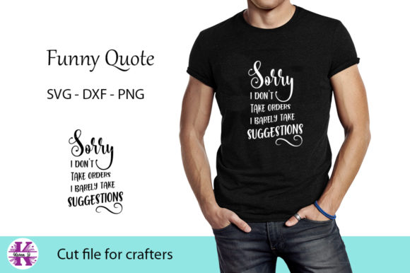 Print on Demand: Sorry I Don't Take Orders I Barely Take Suggestions Graphic Crafts By Karen J