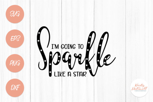 Download Free Sparkle Like A Star Svg Graphic By Kristy Hatswell Creative for Cricut Explore, Silhouette and other cutting machines.