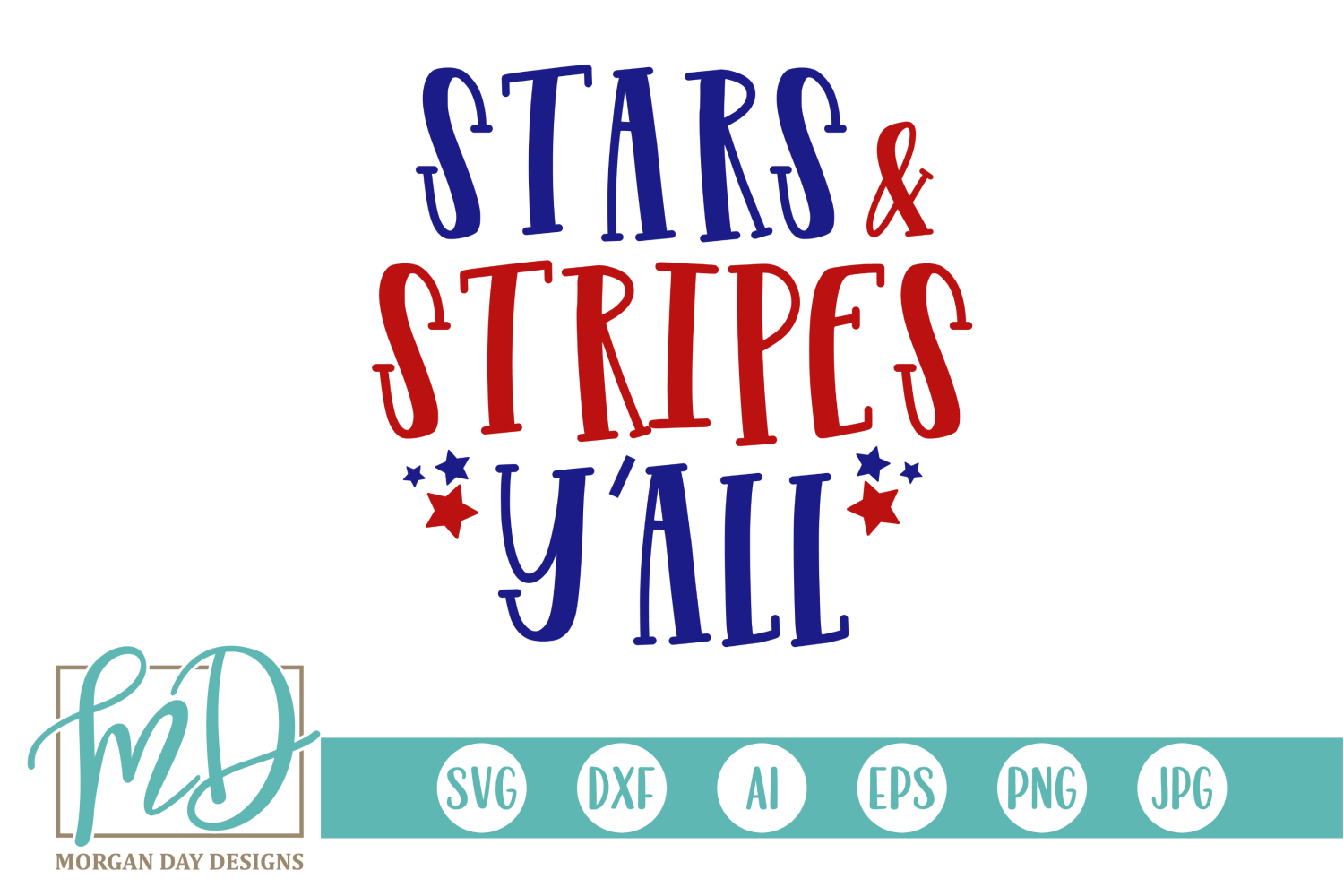 Download Free Stars And Stripes Y All Svg Graphic By Morgan Day Designs SVG Cut Files