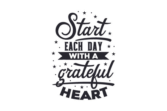 Download Free Start Each Day With A Grateful Heart Svg Cut File By Creative for Cricut Explore, Silhouette and other cutting machines.