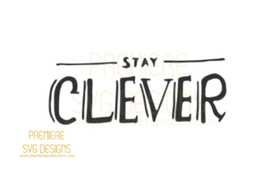 Stay Clever SVG Graphic By premiereextensions