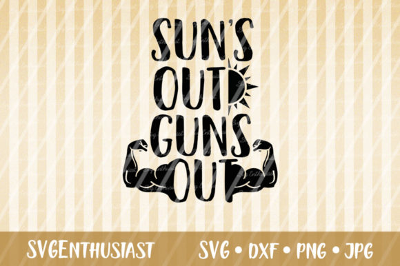 Download Free Sun S Out Guns Out Svg Cut File Graphic By Svgenthusiast for Cricut Explore, Silhouette and other cutting machines.