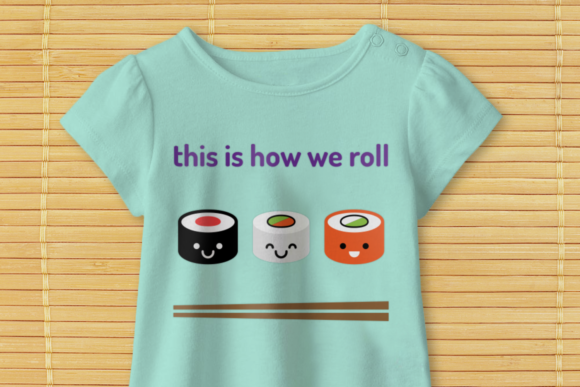 Sushi This is How We Roll Graphic Crafts By DesignedByGeeks