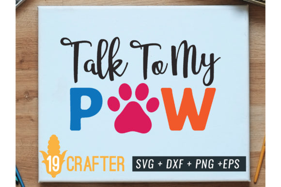 Print on Demand: Talk to My Paw Funny Dog Svg Cut File Graphic Crafts By great19