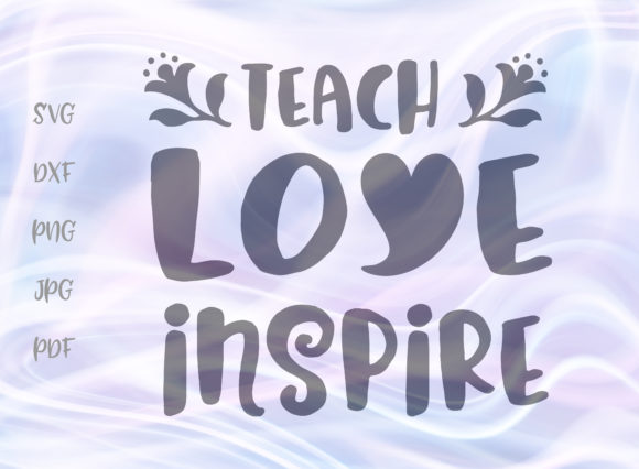 Download Free Teach Love Inspire Back To School Svg Graphic By Digitals By for Cricut Explore, Silhouette and other cutting machines.