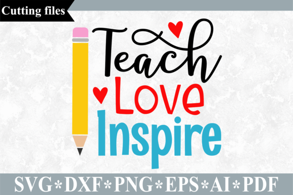 Download Free Teach Love Inspire Svg Graphic By Vr Digital Design Creative for Cricut Explore, Silhouette and other cutting machines.