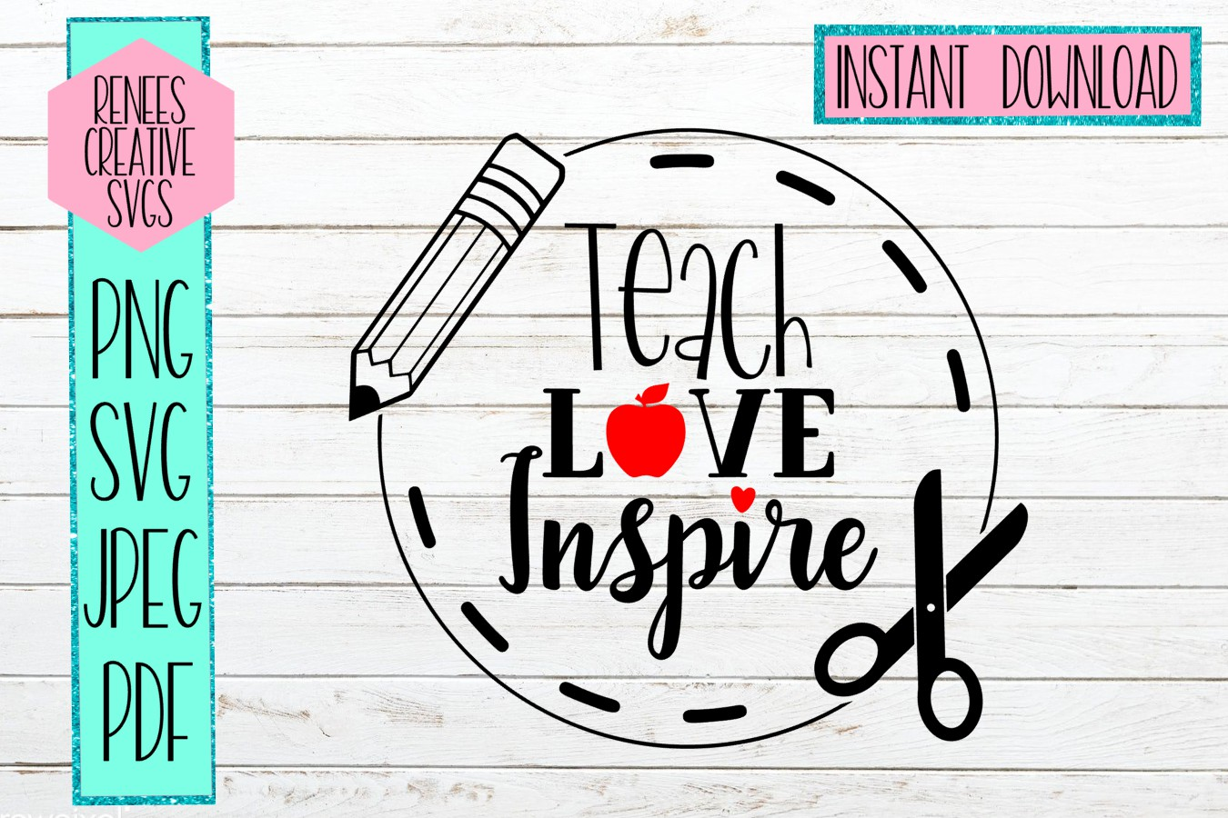 Download Free Teach Love Inspire Graphic By Reneescreativesvgs Creative Fabrica for Cricut Explore, Silhouette and other cutting machines.