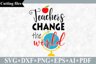 Download Free Teachers Change The World Graphic By Vr Digital Design Creative Fabrica for Cricut Explore, Silhouette and other cutting machines.