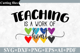 Download Free Teaching Is A Work Of Heart Svg Graphic By Vr Digital Design for Cricut Explore, Silhouette and other cutting machines.